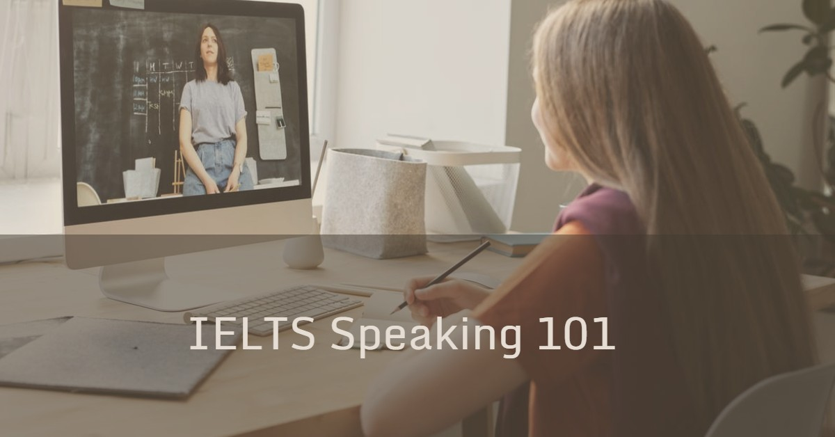 IELTS Speaking 101