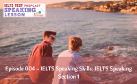 Episode 004 – IELTS Speaking Skills: IELTS Speaking Section 1