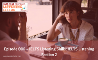 Episode 006 – IELTS Listening Skills: IELTS Listening Section 2