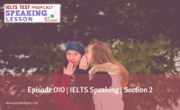 Episode 010 | IELTS Speaking | Section 2