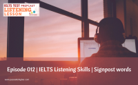 Episode 012 | IELTS Listening Skills | Signpost words