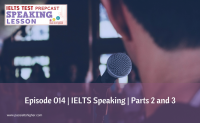 Episode 014 | IELTS Speaking | Parts 2 and 3