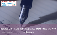 Episode 017 | IELTS Writing | Task 2 Topic Ideas and How to Prepare