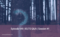 Episode 019 | IELTS Q&A | Session #1