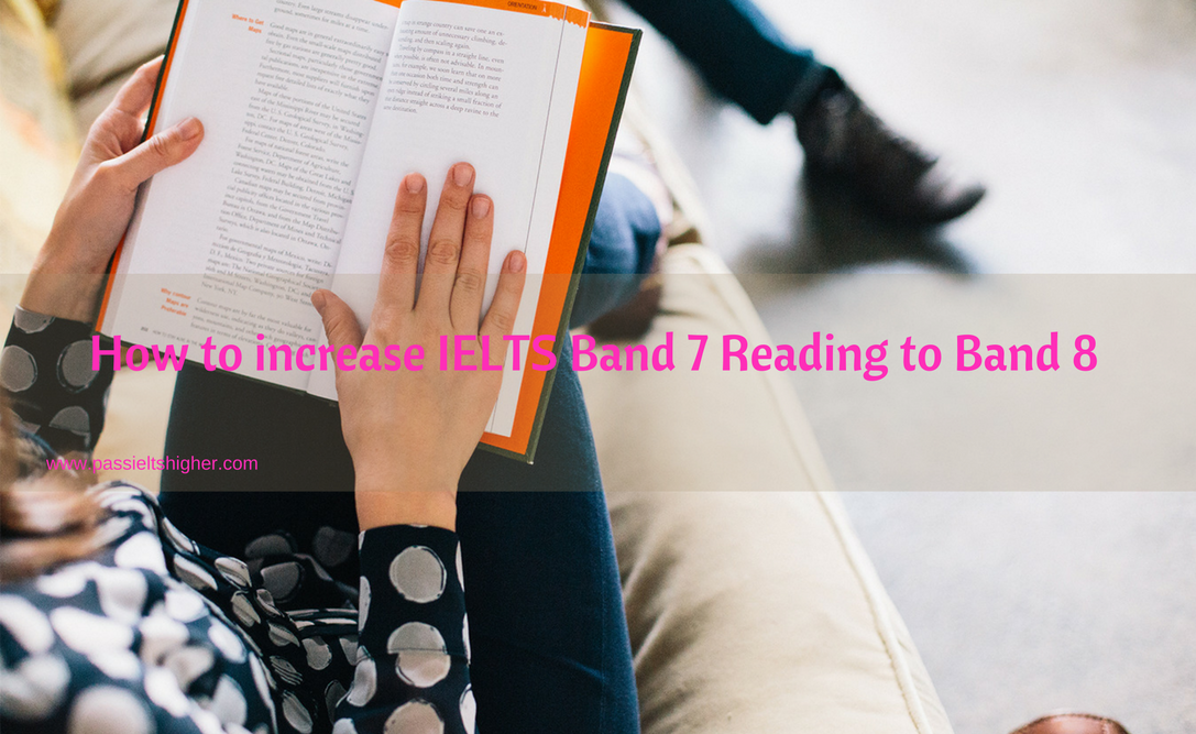 How to increase IELTS Band 7 Reading to Band 8