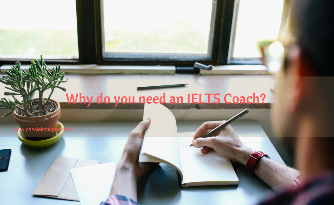 Why do you need an IELTS Coach