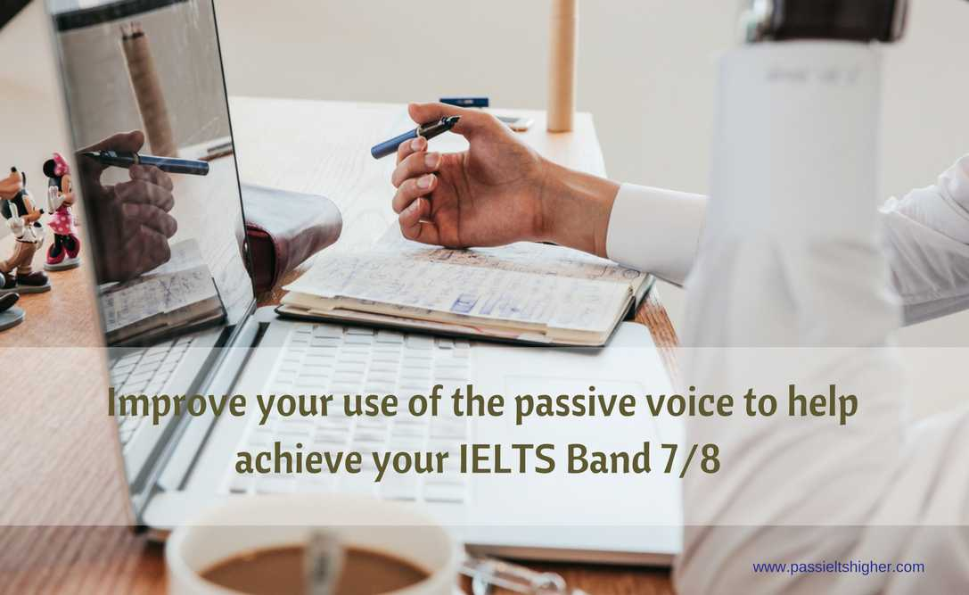 Improve your IELTS Bandscore with passive voice